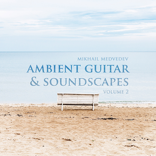 Ambient Guitar And Soundscapes vol.2